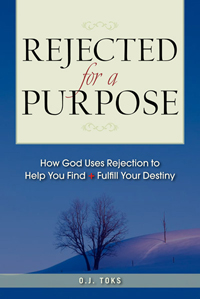 How God Uses Rejection to Help You Find and Fulfill Your Destiny